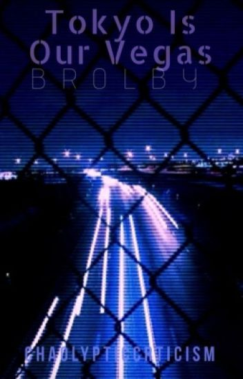 Tokyo Is Our Vegas // Brolby