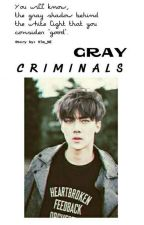 Gray Criminals (On Going)  by Kim_NE