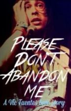 Please Don't Abandon Me.... (Vic Fuentes Love story) by Lovetarzzan