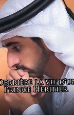 Derrière la vie d'un Prince Héritier  by Aznlyso