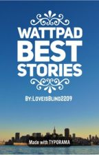 Wattpad Best Stories by LoveisBlind2209