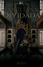 La Sultana Olvidada  by AlinaSultan22