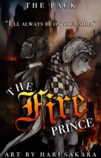 The Fire Prince: The Pack Story by missmatched123