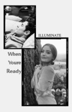 When You're Ready; Shawn Mendes by ILLUMlNATE