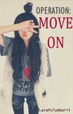 OPERATION : MOVE ON / COMPLETED / by LaraPulumbarit