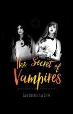•The Secret of Vampires • ♡ by Saaa_luuu