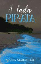 A Fada e o Pirata by MariaMaranhao
