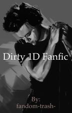 Dirty 1D fanfic/pref by harrysMainChick_
