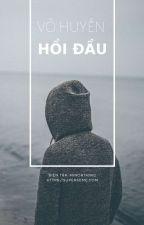 [Edit - HOÀN] Hồi đầu - Vô Huyền by Super_Seme