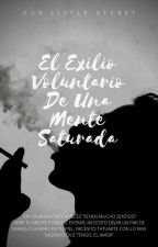 El Exilio Voluntario De Una Mente Saturada by our-little-secret-
