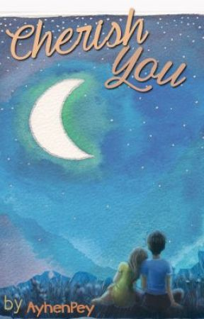 Cherish You by AyhenPey