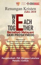 Renungan Kristen : We Reach Together (Edisi 2018) by Cicikun
