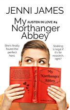 My Northanger Abbey by JenniJames