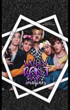 Why Don't We Imagines by DolanTwinsAreBae_77