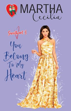 Sweetheart Series 3 (You Belong To My Heart) by MarthaCecilia_PHR