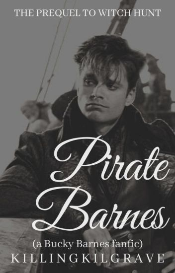 Pirate Barnes    Bucky Barnes - prequel to Witch Hunt -