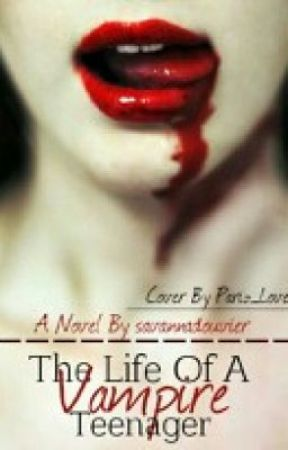 The Life Of A Vampire Teenager *no Updates* by YourLoverSage