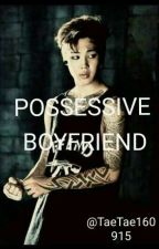 POSSESSIVE BOYFRIEND - (Jimin y Tu) by TaeTae_160915