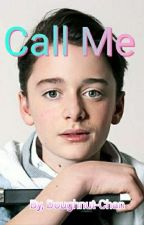 Call Me || Noah Schnapp x Reader by LilyTheWriterGirl
