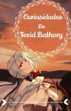 Curiosidades de Ferid Bathory by Vilstrike