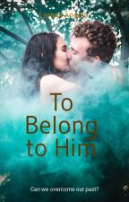 To Belong To Him - Prologue by imohassangha