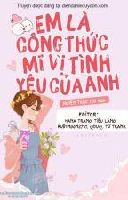 EM LÀ CÔNG THỨC MĨ VỊ TÌNH YÊU CỦA ANH by Minhngoc5820
