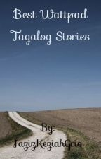 Best wattpad tagalog stories by JazizKeziahGrio