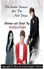 The Karate Princess Met The Nerd Prince (Part 1) [HIATUS] by KrixZeroEight