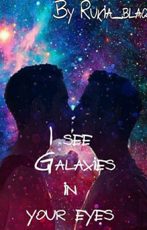 I see Galaxies in your eyes - Gemini - Wattpad