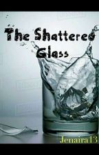 The Shattered Glass by jenaira13