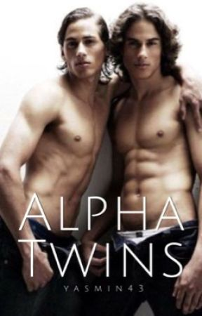 Alpha Twins (Book #1) by yasmin43