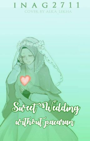 SWEET WEDDING WITHOUT PACARAN by inag2711