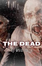 The Dead by Biancca_x