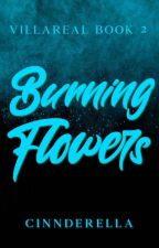 Villareal #2: Burning Flowers  by cinnderella