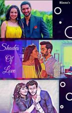 Shades Of Love (Ishqbaaz FF) by Me_Riana
