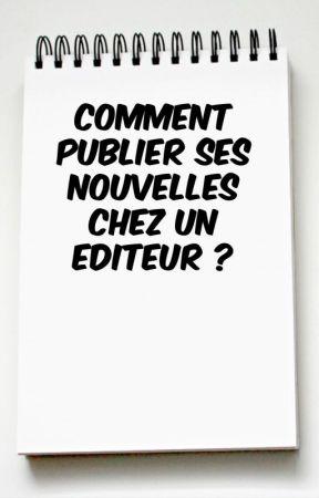 Comment publier ses nouvelles chez un éditeur ? by MarieTinet