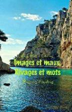 Images et maux, rivages et mots  by Tan_ELBAZ