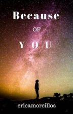 Because Of You by ericamorcillos