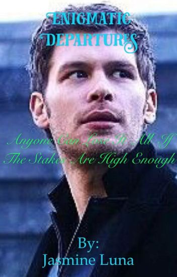 Enigmatic Departures: A Klaus Mikaelson Love Story {5}
