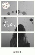 Eros [RÉÉCRITURE ET CORRECTION]  by Badra3003