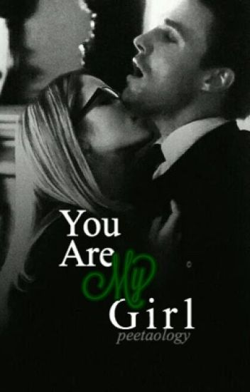 You Are My Girl (Olicity) - Finished