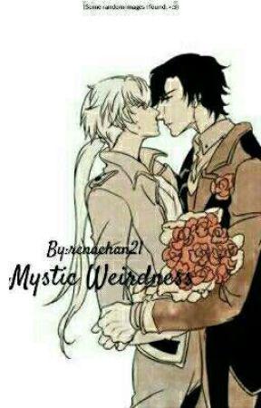 Mystic Weirdness by renachan21