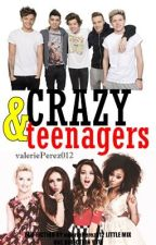 Crazy and Teenagers (One Direction, Little Mix y tu) (#LittleMixAwards) by valeriePerez012