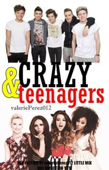 Crazy and Teenagers (One Direction, Little Mix y tu) (#LittleMixAwards)