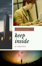 Keep inside by pureagiest