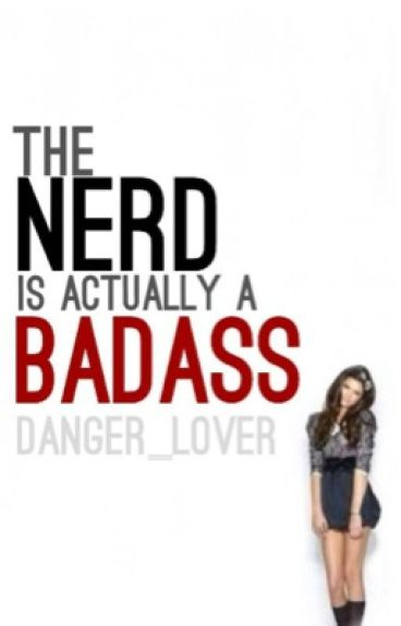 The Nerd is Actually a Badass