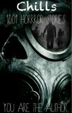 Chills: 1001 horror stories by StarWolfLegacy