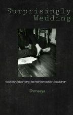 Surprisingly Wedding by Dvrnaaya