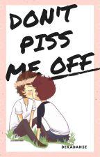 Don't piss me off [Larry] by Dekadanse