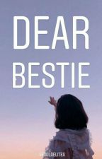 dear bestie by sshortcaek